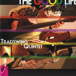 Audio CD The Good Life - Tradswing Quintet